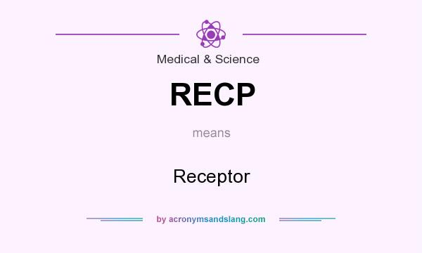 What does RECP mean? It stands for Receptor