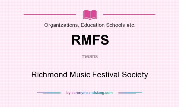 What does RMFS mean? It stands for Richmond Music Festival Society
