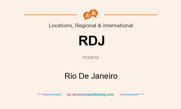 What does RDJ mean? It stands for Rio De Janeiro