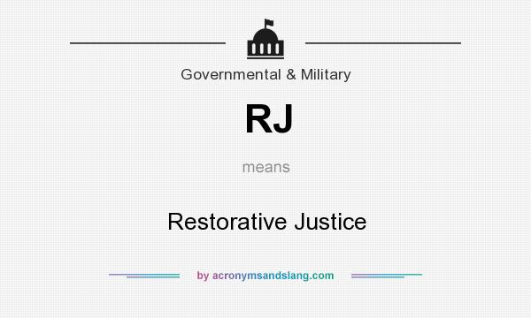 What does RJ mean? It stands for Restorative Justice