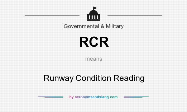 What does RCR mean? It stands for Runway Condition Reading