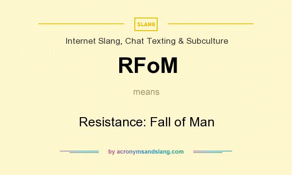 What does RFoM mean? It stands for Resistance: Fall of Man