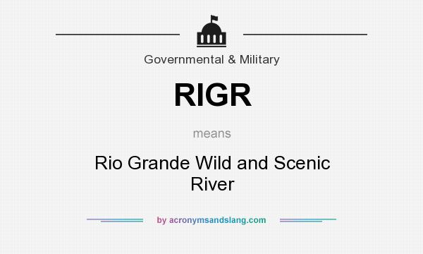 What does RIGR mean? It stands for Rio Grande Wild and Scenic River