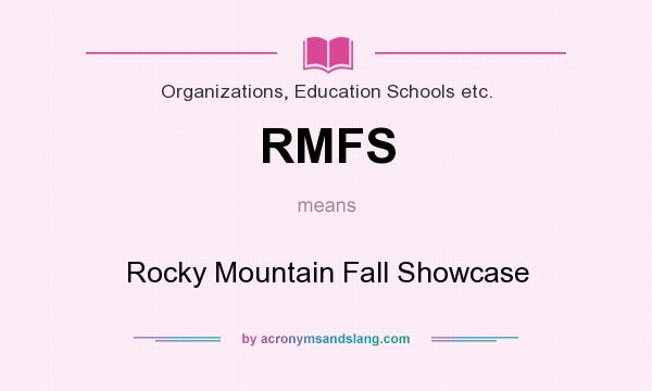 What does RMFS mean? It stands for Rocky Mountain Fall Showcase