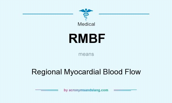 What does RMBF mean? It stands for Regional Myocardial Blood Flow
