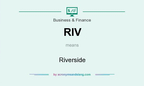 What does RIV mean? It stands for Riverside