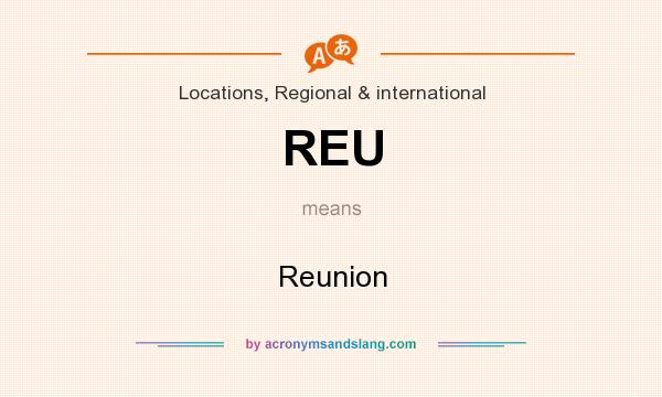 What does REU mean? It stands for Reunion