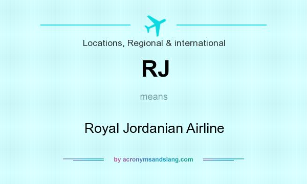 What does RJ mean? It stands for Royal Jordanian Airline