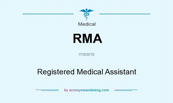 What does RMA mean? It stands for Registered Medical Assistant