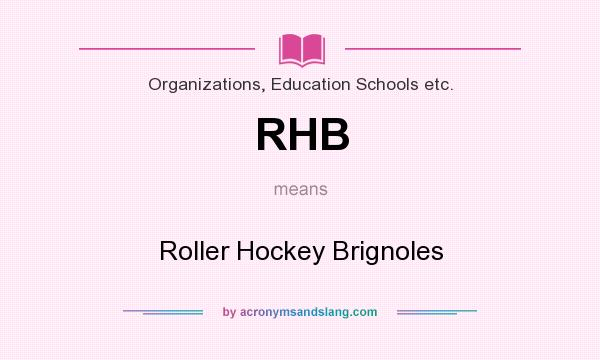 What does RHB mean? It stands for Roller Hockey Brignoles