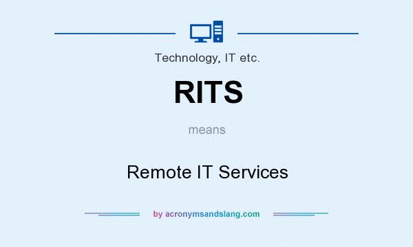 What does RITS mean? It stands for Remote IT Services