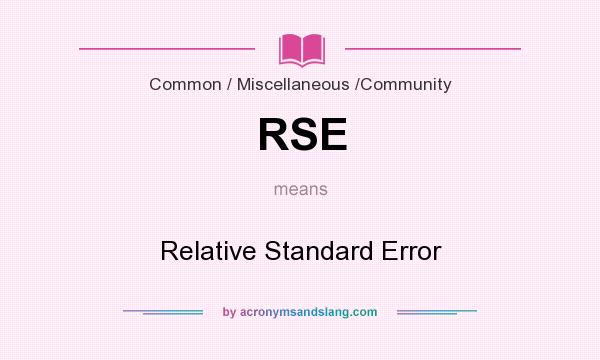 What does RSE mean? It stands for Relative Standard Error