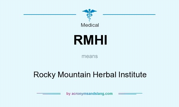 What does RMHI mean? It stands for Rocky Mountain Herbal Institute