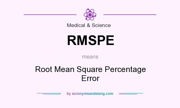 Rmspe Root Mean Square Percentage Error In Medical Science By