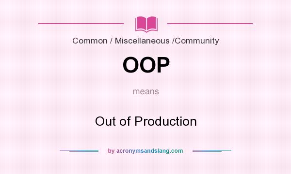 What does OOP mean? It stands for Out of Production