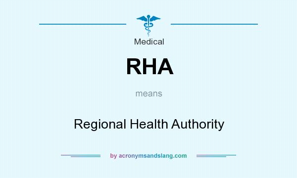 What does RHA mean? It stands for Regional Health Authority