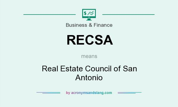 What does RECSA mean? It stands for Real Estate Council of San Antonio