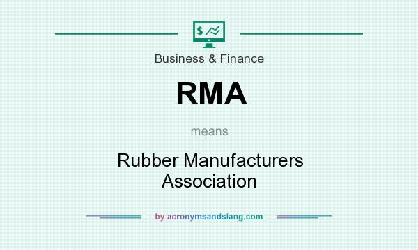 What does RMA mean? It stands for Rubber Manufacturers Association