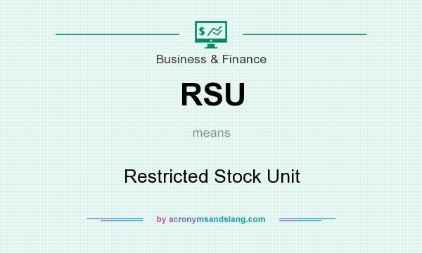 What does RSU mean? It stands for Restricted Stock Unit