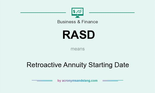 What does RASD mean? It stands for Retroactive Annuity Starting Date