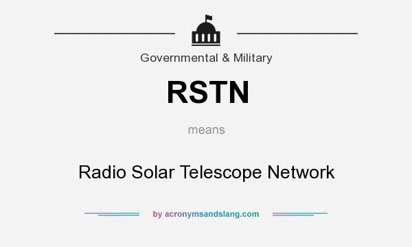 What does RSTN mean? It stands for Radio Solar Telescope Network