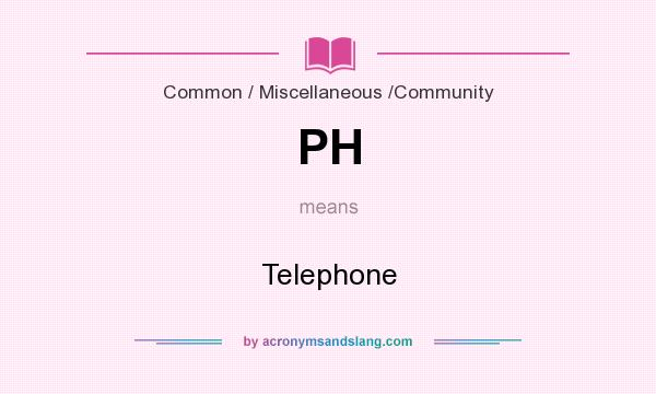 What does PH mean? It stands for Telephone
