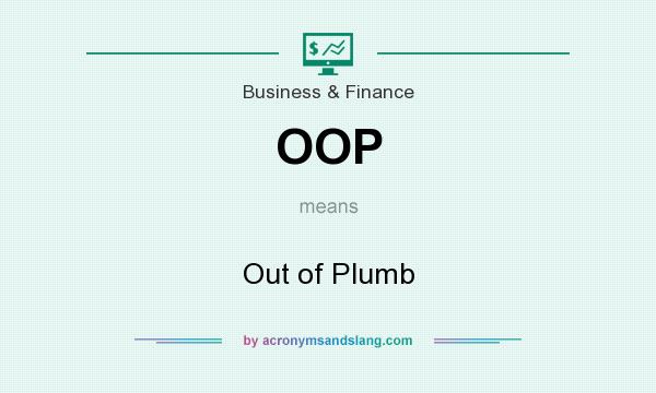 What does OOP mean? It stands for Out of Plumb
