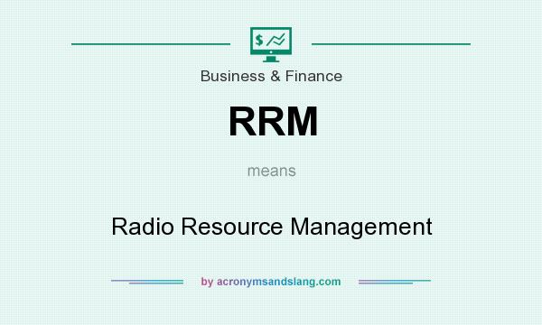 What does RRM mean? It stands for Radio Resource Management