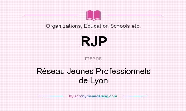 What does RJP mean? It stands for Réseau Jeunes Professionnels de Lyon