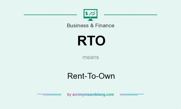 What does RTO mean? It stands for Rent-To-Own