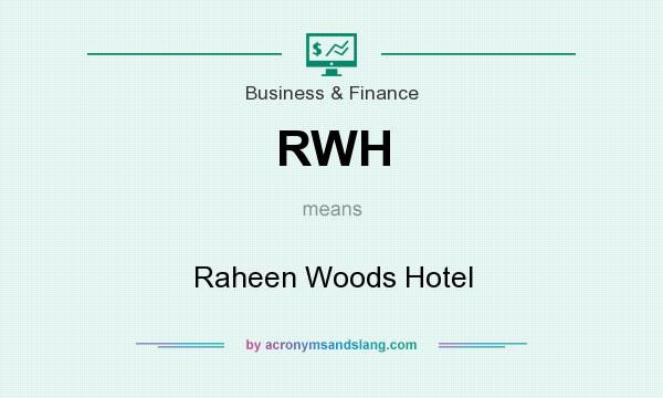 What does RWH mean? It stands for Raheen Woods Hotel