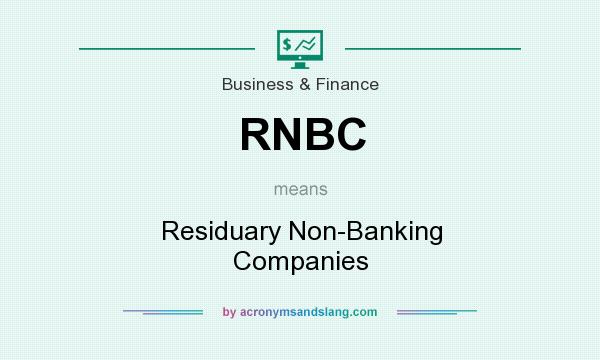 What does RNBC mean? It stands for Residuary Non-Banking Companies