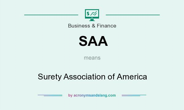 What does SAA mean? It stands for Surety Association of America