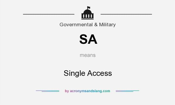 What does SA mean? It stands for Single Access
