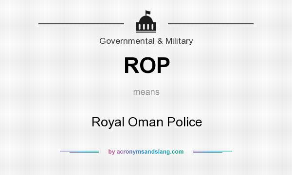 What does ROP mean? It stands for Royal Oman Police