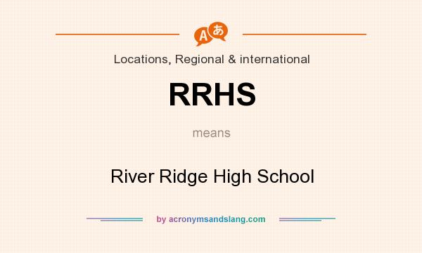 What does RRHS mean? It stands for River Ridge High School