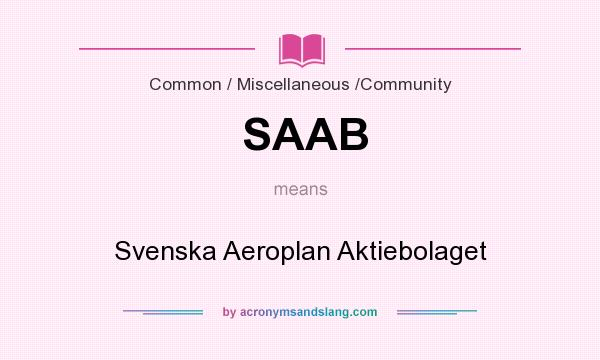 What does SAAB mean? It stands for Svenska Aeroplan Aktiebolaget