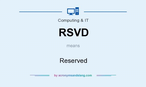What does RSVD mean? It stands for Reserved