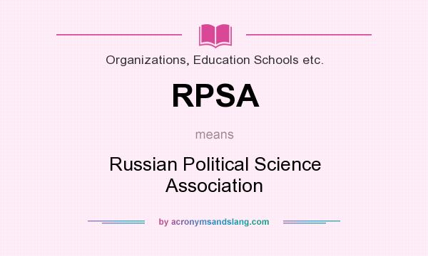 What does RPSA mean? It stands for Russian Political Science Association