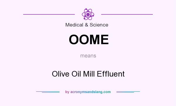 What does OOME mean? It stands for Olive Oil Mill Effluent