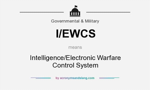 What does I/EWCS mean? It stands for Intelligence/Electronic Warfare Control System