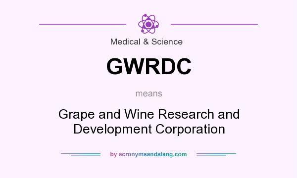 What does GWRDC mean? It stands for Grape and Wine Research and Development Corporation