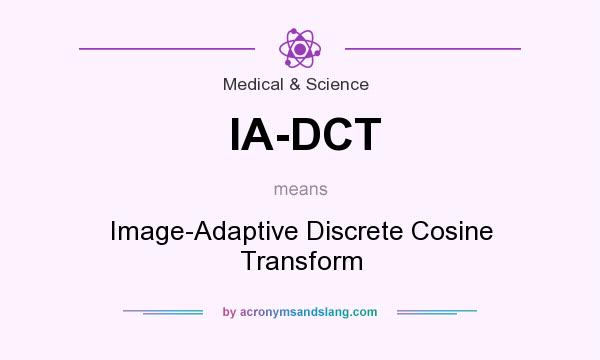 What does IA-DCT mean? It stands for Image-Adaptive Discrete Cosine Transform