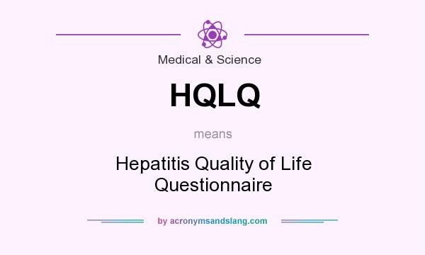 What does HQLQ mean? It stands for Hepatitis Quality of Life Questionnaire