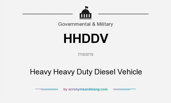 What does HHDDV mean? It stands for Heavy Heavy Duty Diesel Vehicle