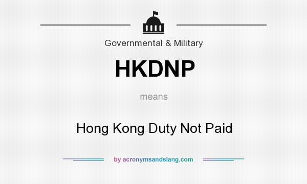 What does HKDNP mean? It stands for Hong Kong Duty Not Paid