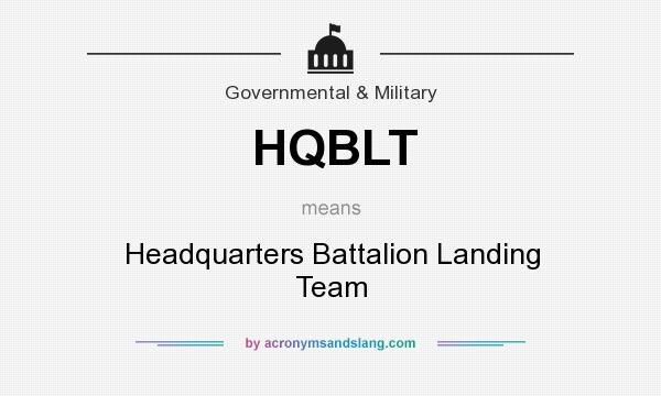 What does HQBLT mean? It stands for Headquarters Battalion Landing Team