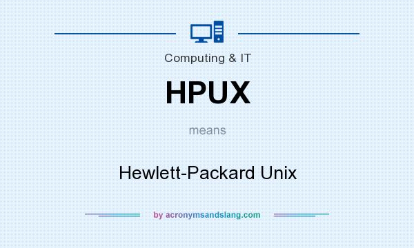 What does HPUX mean? It stands for Hewlett-Packard Unix