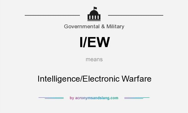 What does I/EW mean? It stands for Intelligence/Electronic Warfare