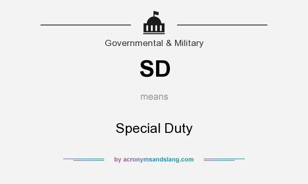 What does SD mean? It stands for Special Duty